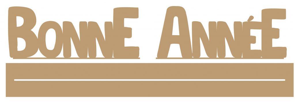 GRAND MOT AVEC BANDE BONNE ANNEE + RAIL MDF 3 MM