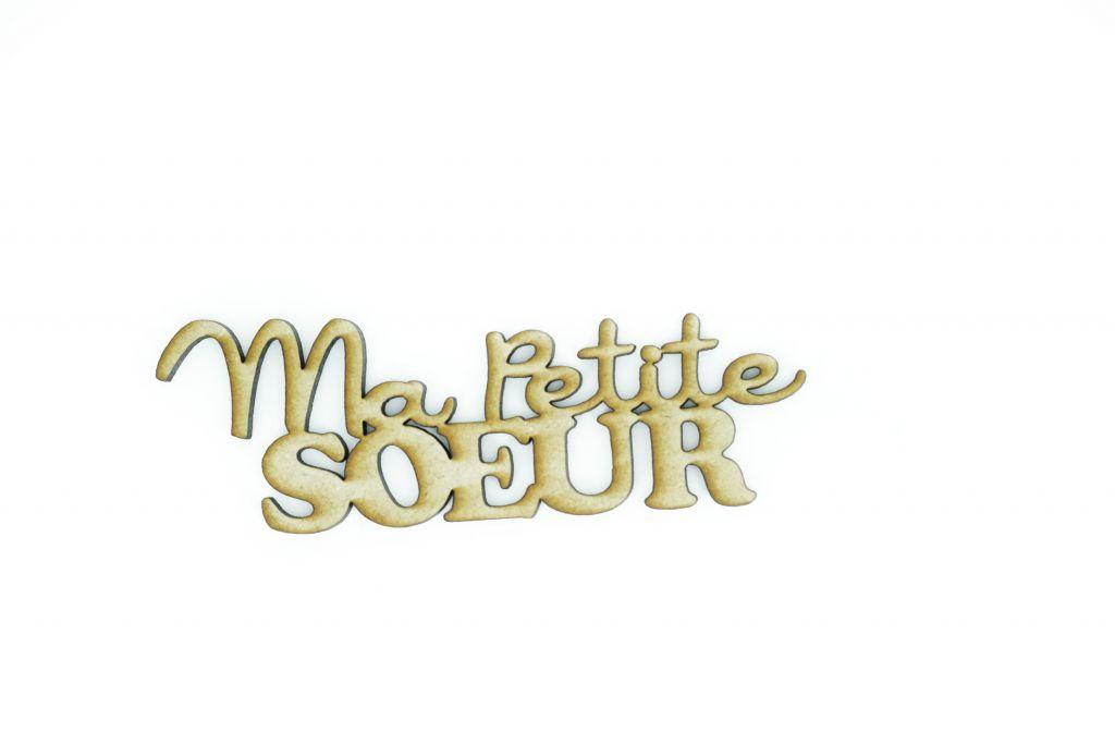 MOT MDF 3 MM MA PETITE SOEUR