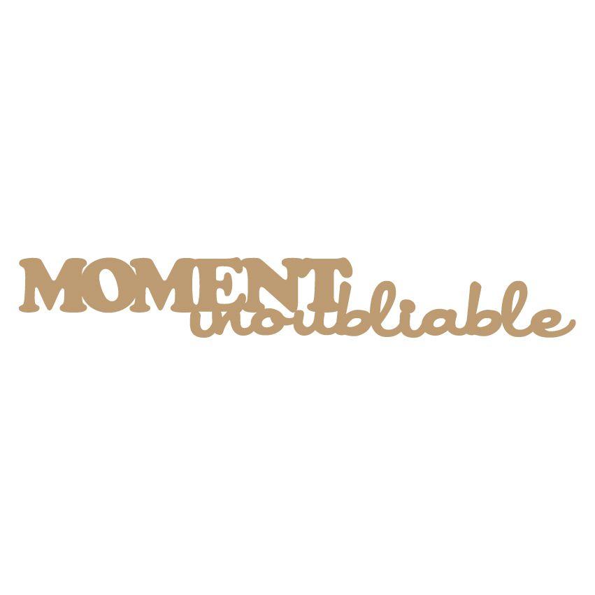 MOT MDF 3 MM MOMENT INOUBLIABLE