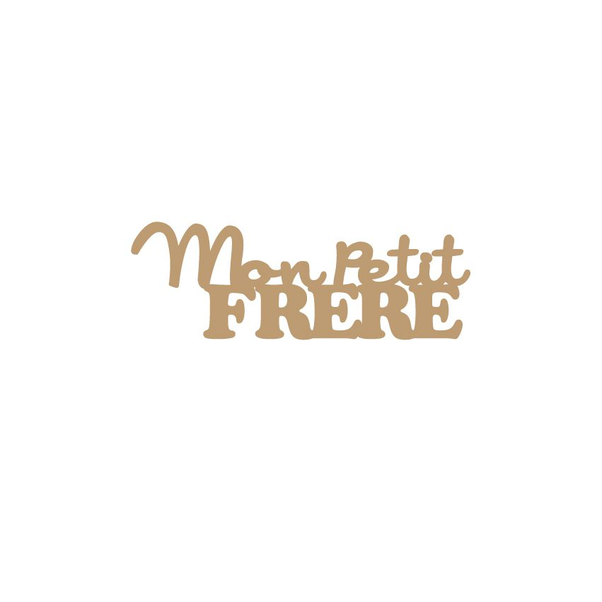 MOT MDF 3 MM MON PETIT FRERE