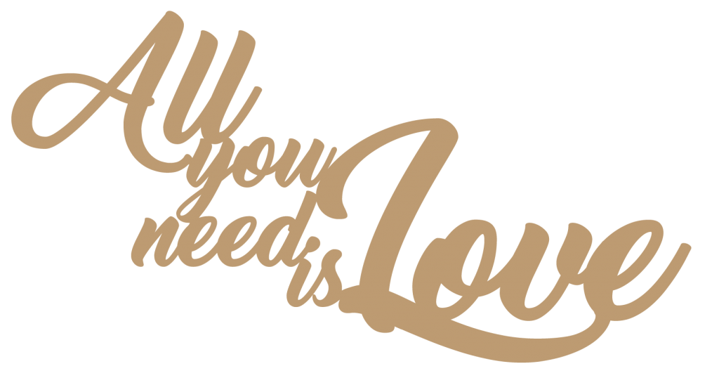 PHRASE DECO MDF 3 MM ALL YOU NEED IS LOVE