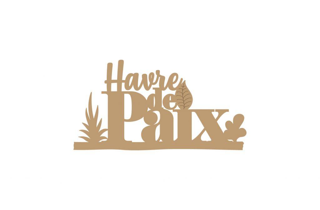 PHRASE EN BOIS - HAVRE DE PAIX