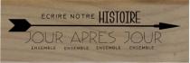 Tampon bois Ecrire notre histoire
