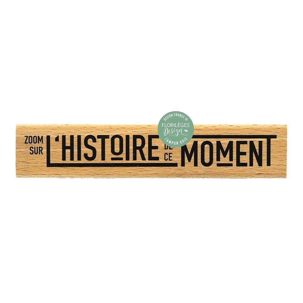 Tampon bois L\'HISTOIRE DE CE MOMENT